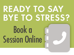 Ready to Say Bye To Stress? Book a Session Online